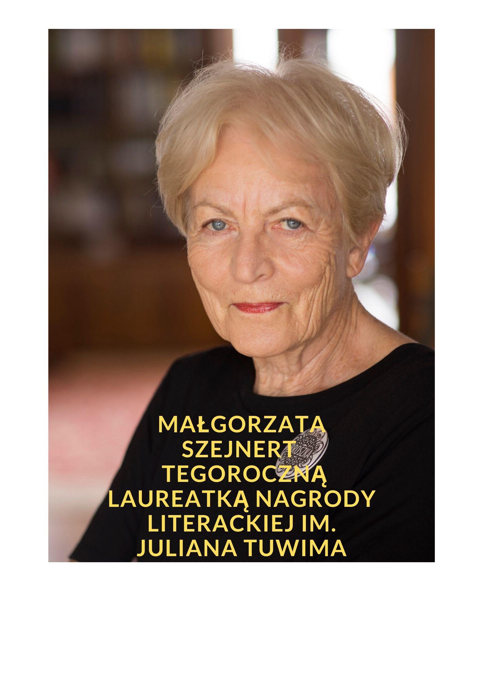 Małgorzata Szejnert  tegoroczną laureatką Nagrody Literackiej im. Juliana Tuwima