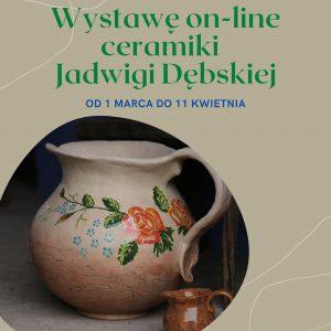 Wystawa ceramiki on-line Pani Jadwigi Dębskiej