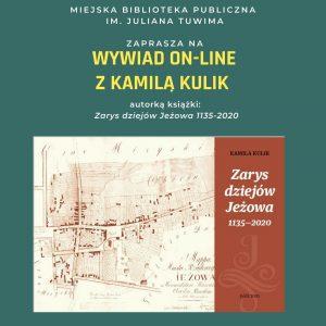 Wywiad on-line z autorką książki – Zarys dziejów Jeżowa 1135-2020, Kamilą Kulik
