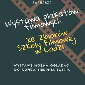 Wystawa plakatów filmowych ze zbiorów Szkoły Filmowej w Łodzi